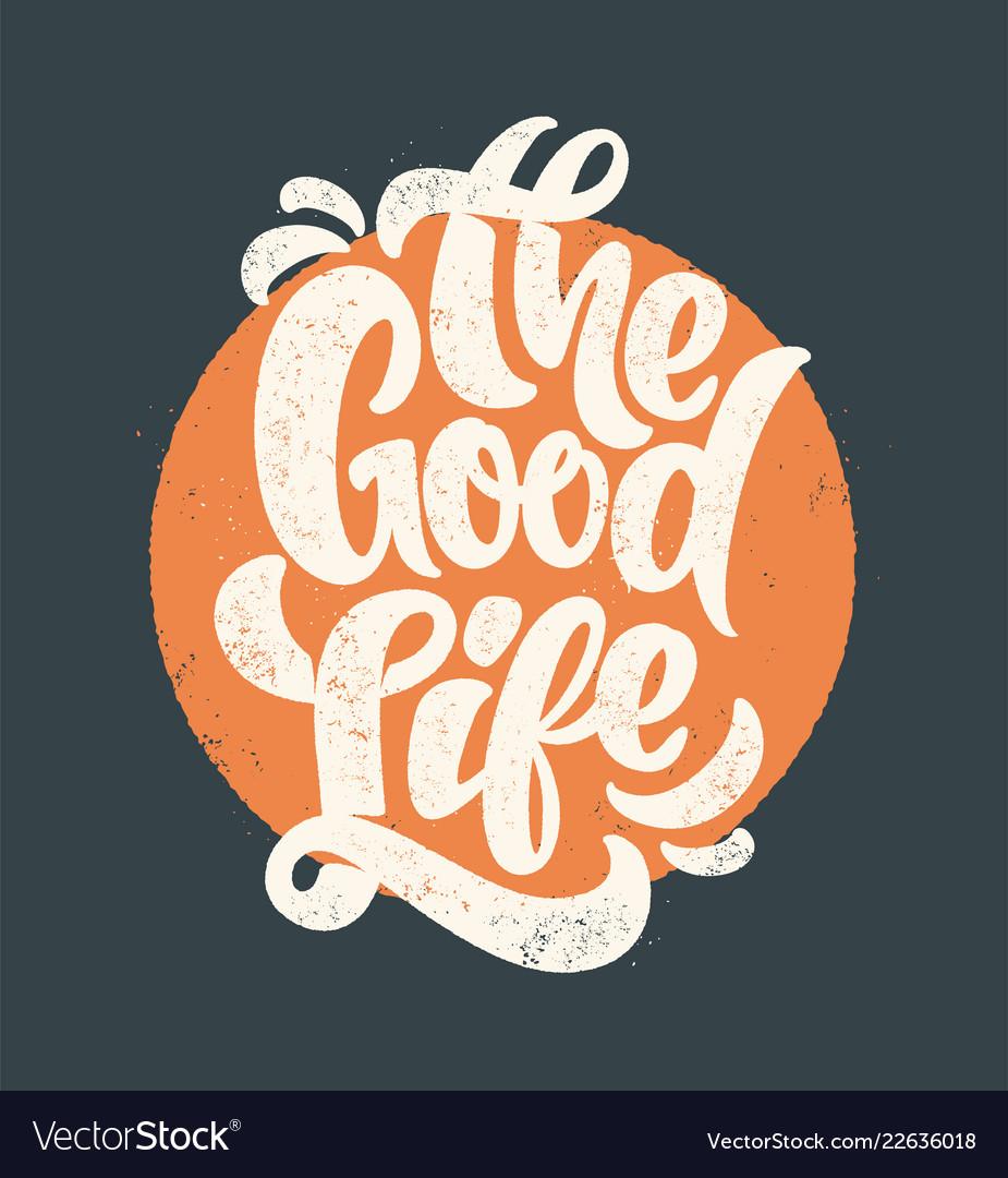 c0ff84001b86c Good life typography t-shirt print design