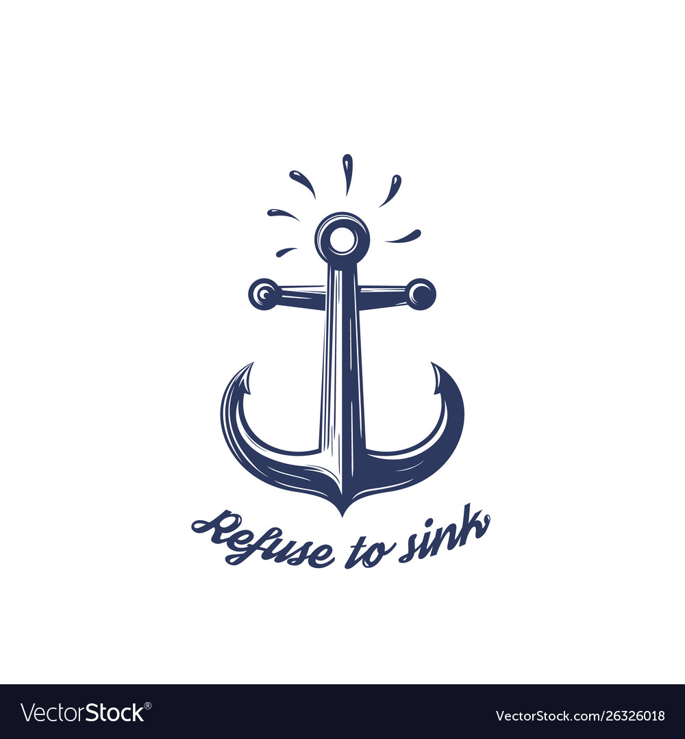 Refuse to sink print with nautical anchor