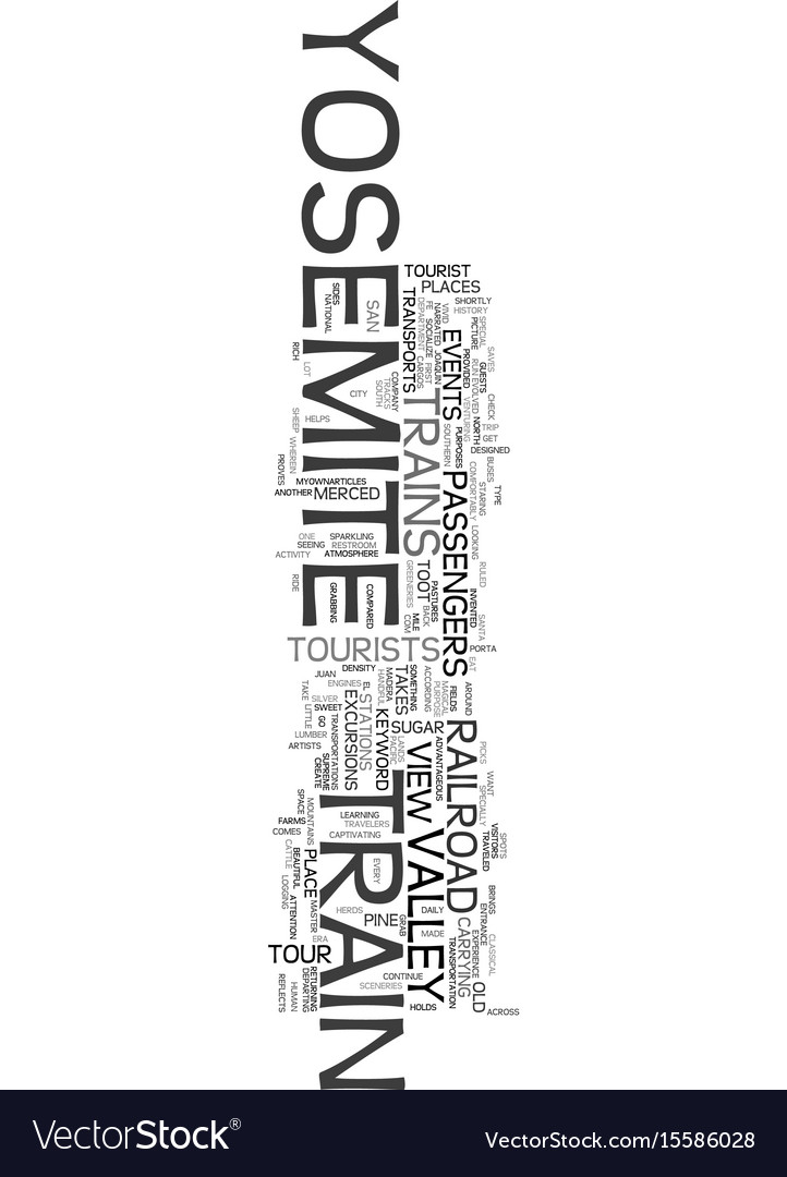 Yosemite Train Text Word Cloud Concept Royalty Free Vector