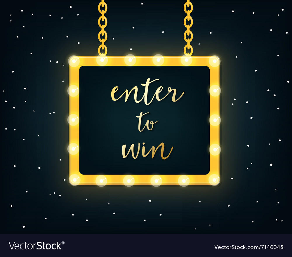 Enter to Win Golden Sign on Marquee Lights Board