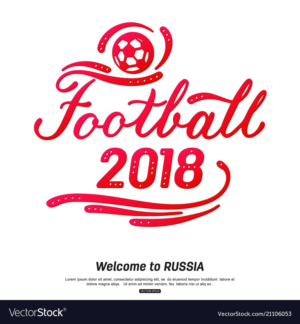 Football 2018 lettering design sport background