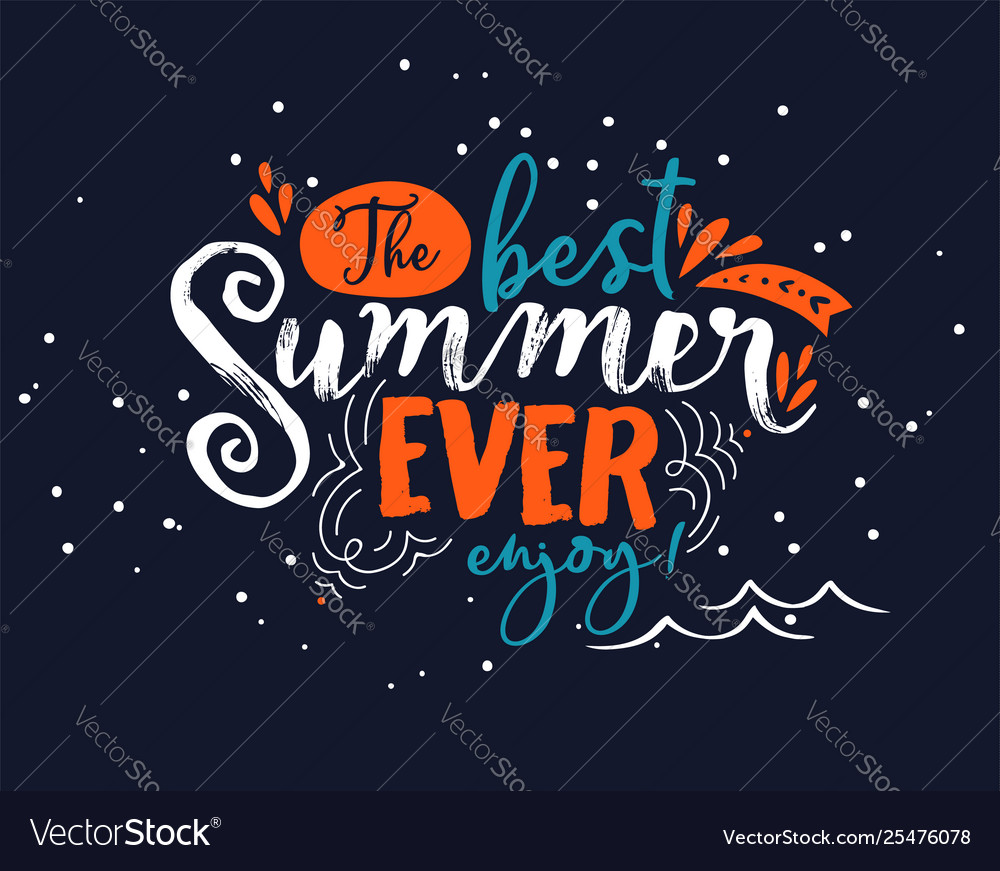 Best Summer Ever Lettering Quote For Fun Vacation
