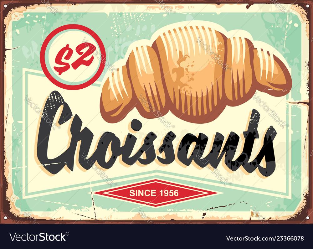 Croissants retro bakery sign