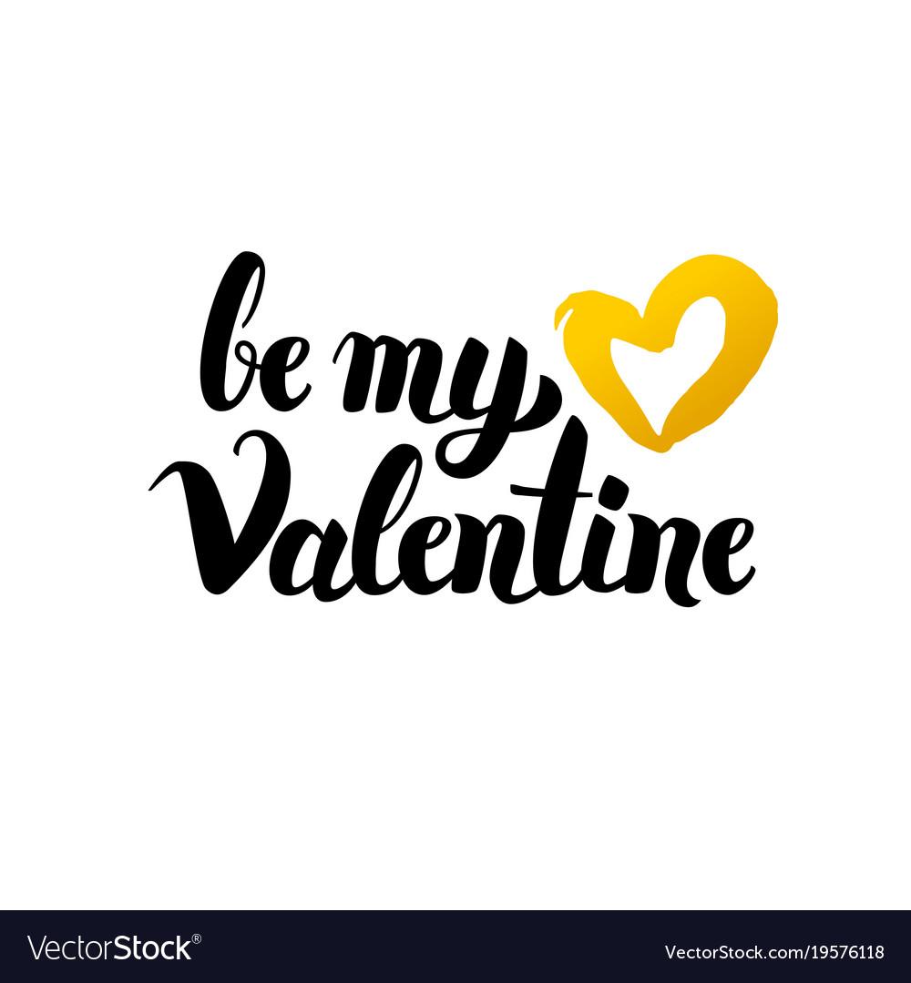 Be my valentine handwritten lettering