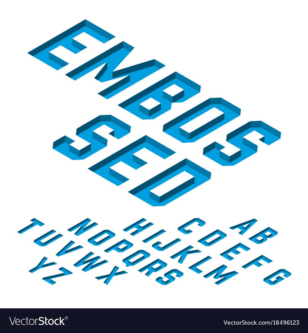 Embossed font isometric alphabet letters