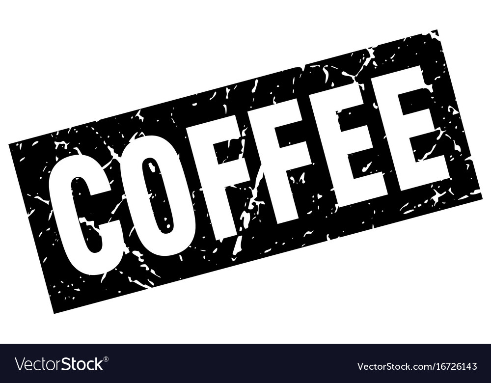 Square grunge black coffee stamp vector image on VectorStock