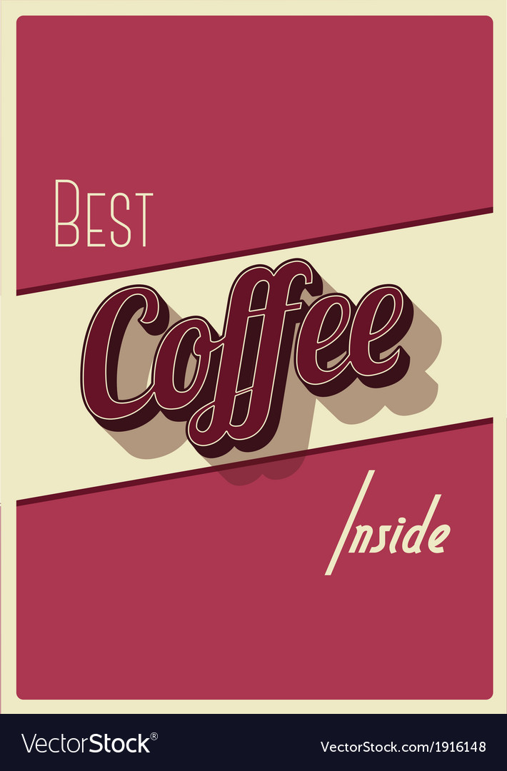 Best coffee inside vector image
