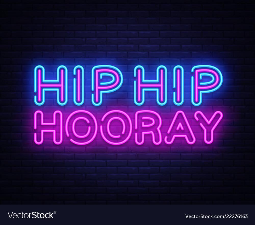 Hip hip hooray neon text design template
