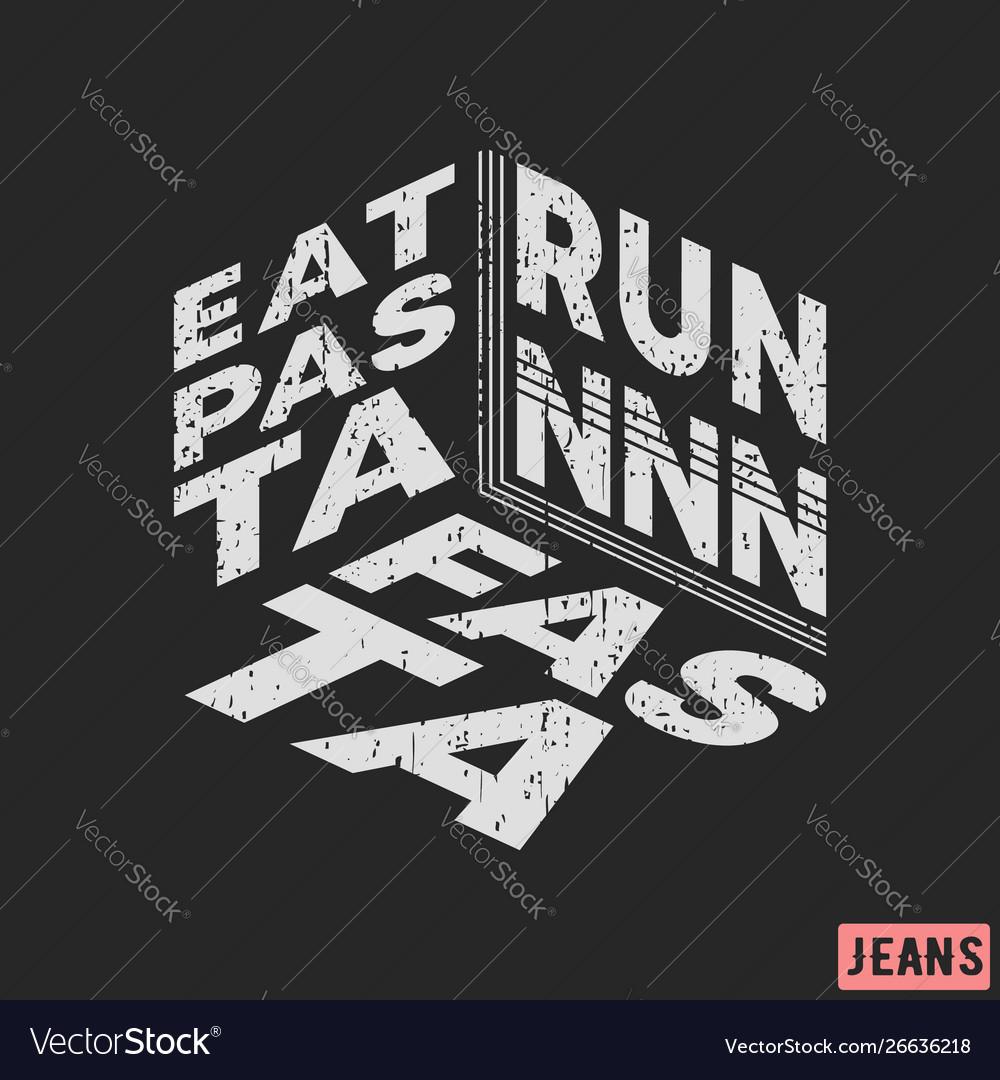 T-shirt print design eat pasta - run fasta