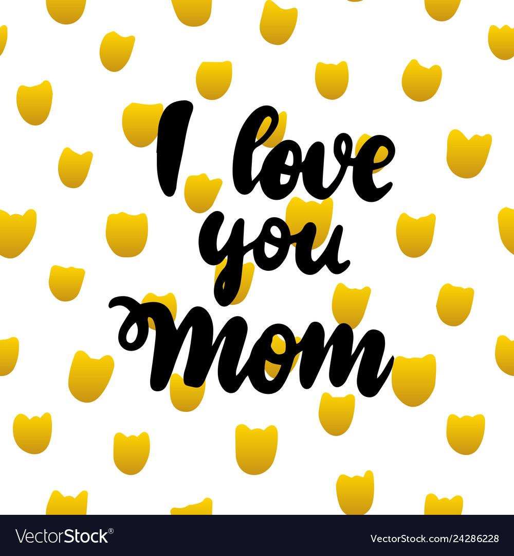 I love you mom handwritten postcard