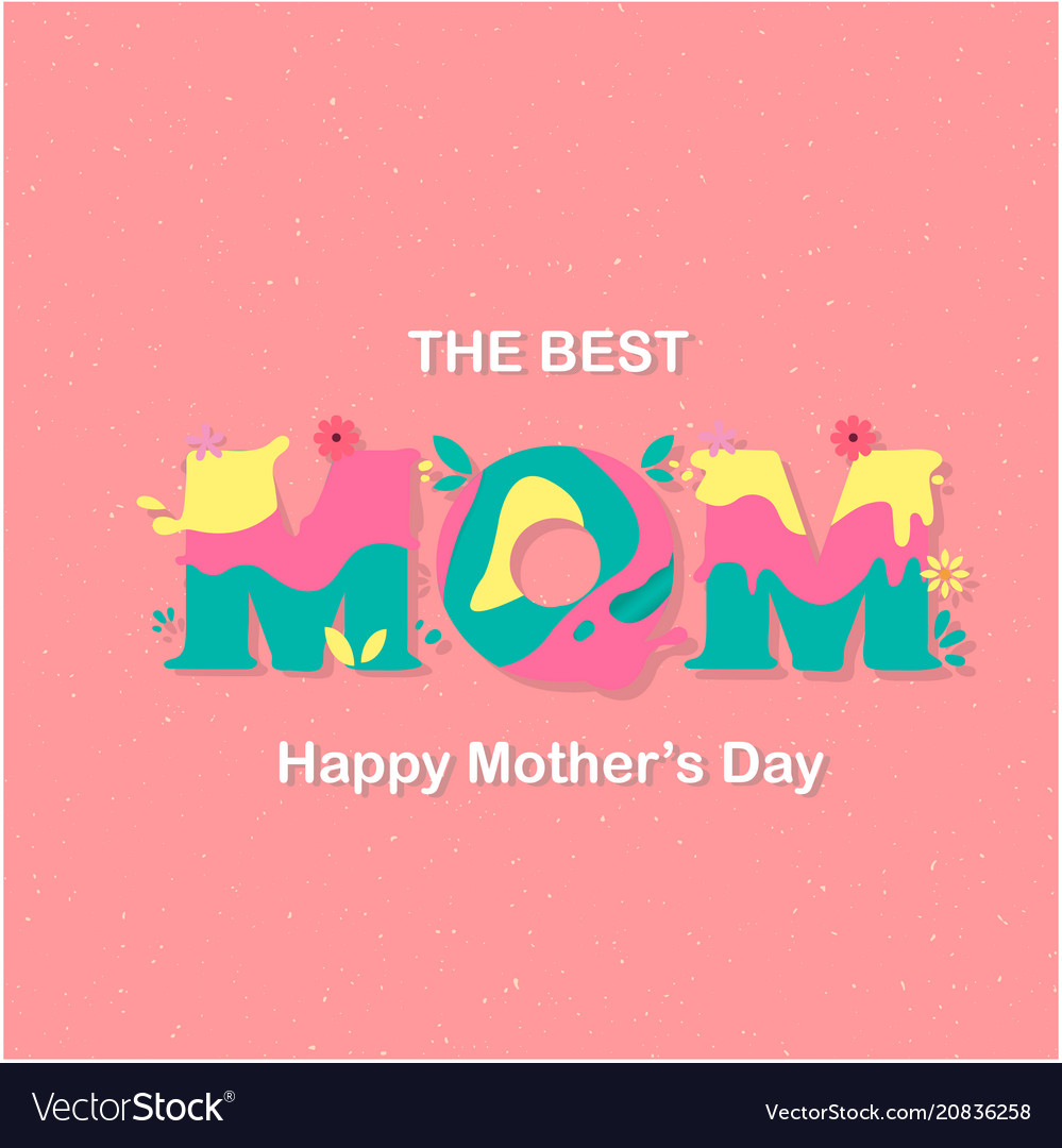 The best mom happy mother day pink background ve