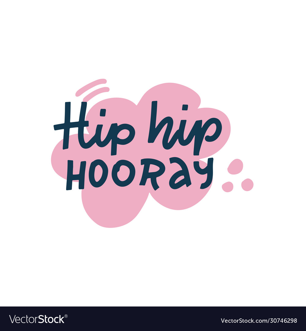 Hip hip hooray hand drawn lettering in doodle