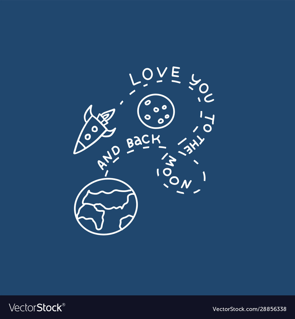 Love you to moon and back rocket and earth