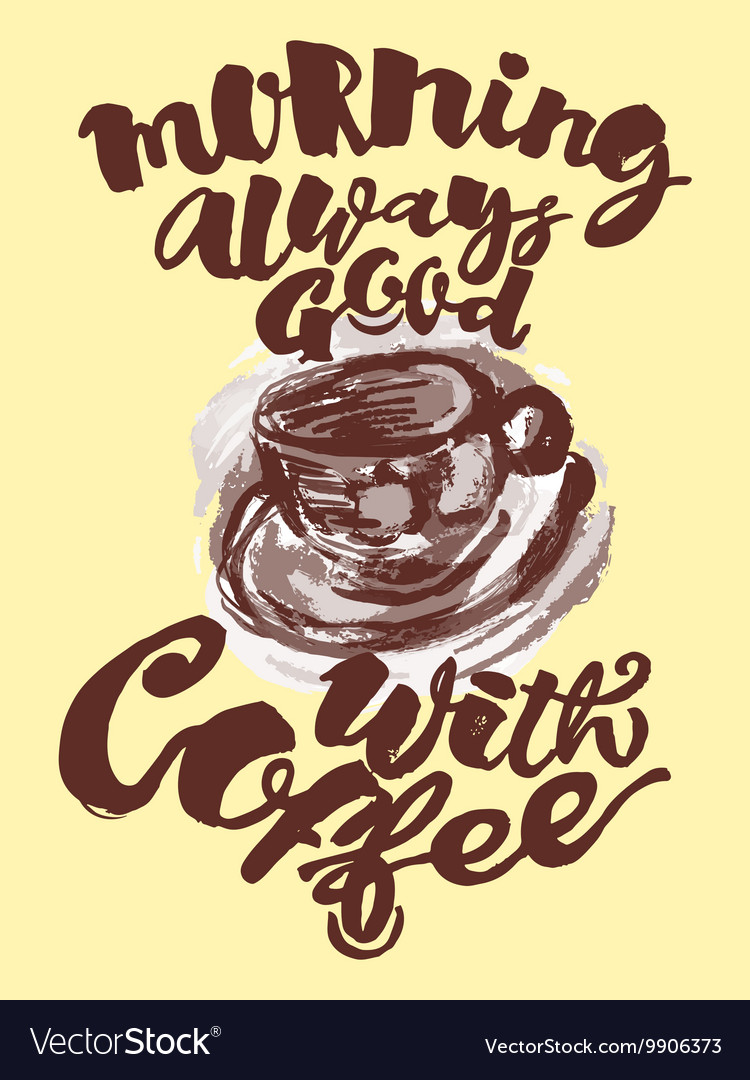 Morning always good with coffee