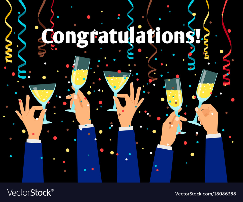 hands holding glasses congratulations poster vector image