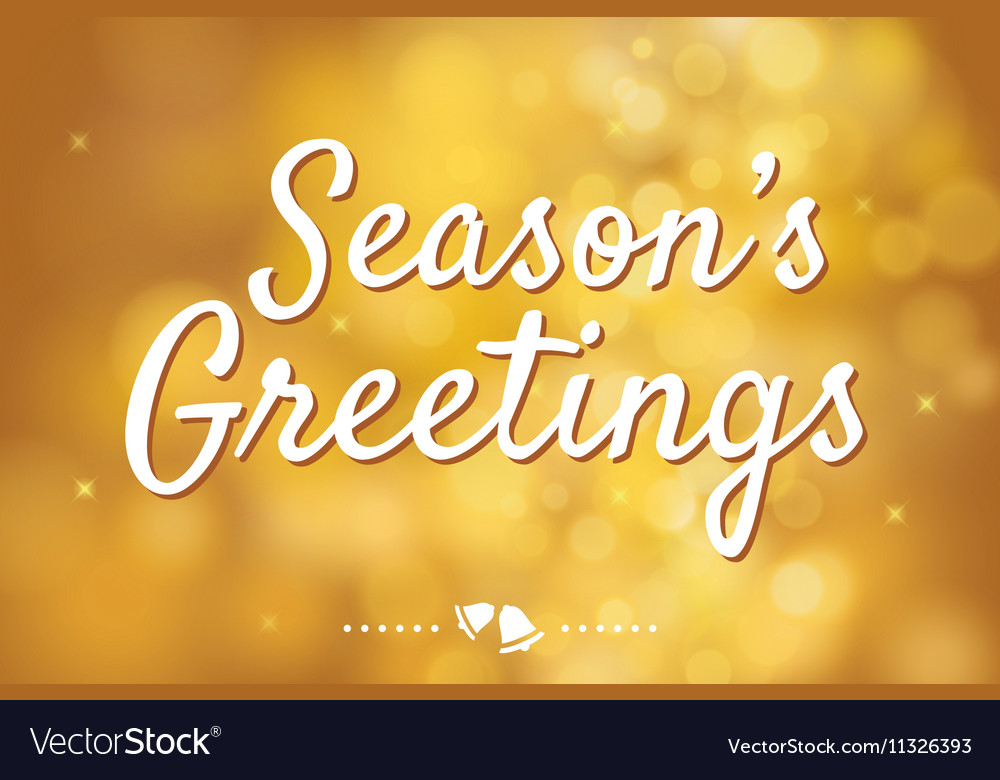 Seasons greetings with gold bokeh background vector image m4hsunfo