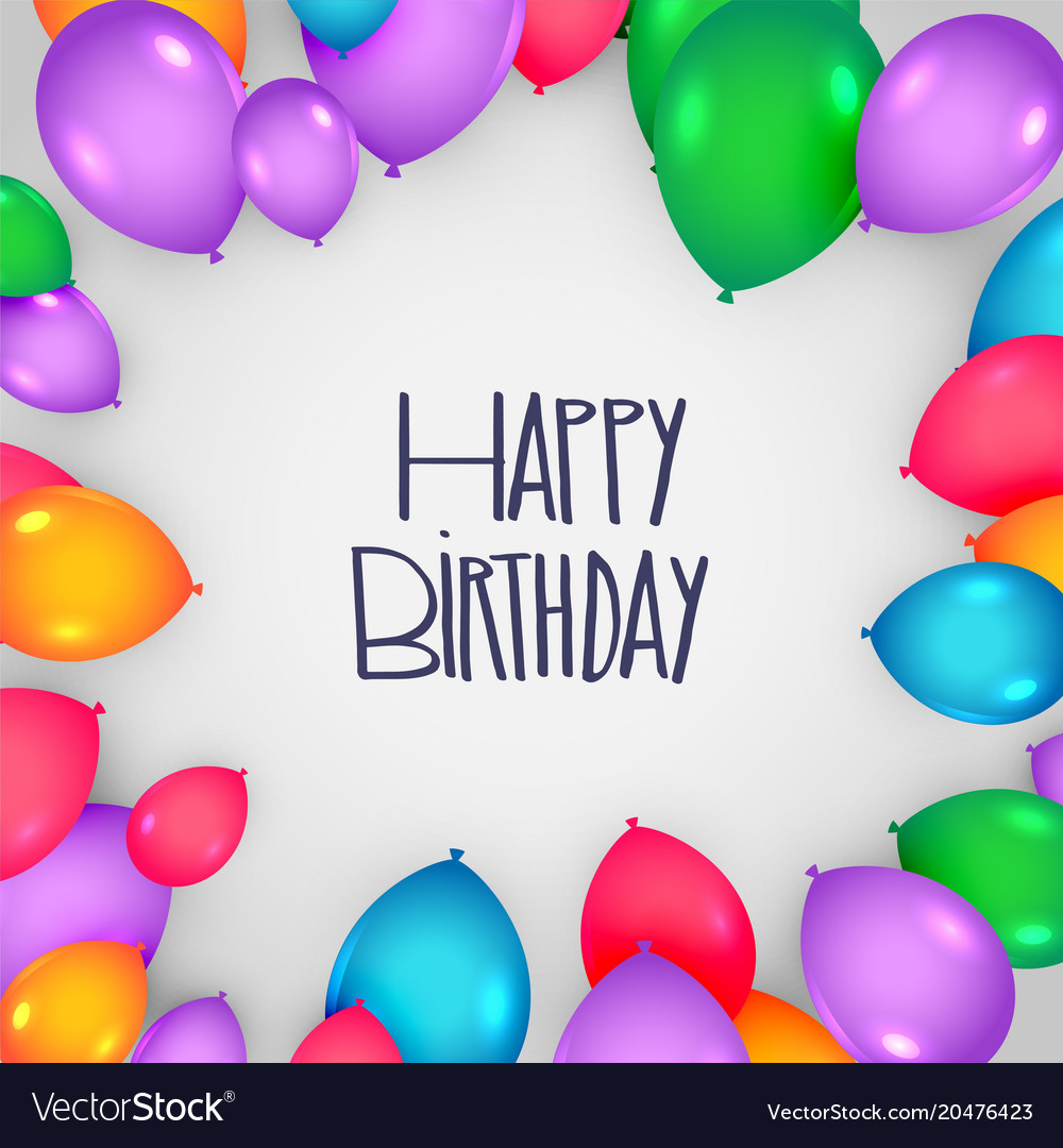 Happy Birthday Card Design With Colorful Balloons Vector Image
