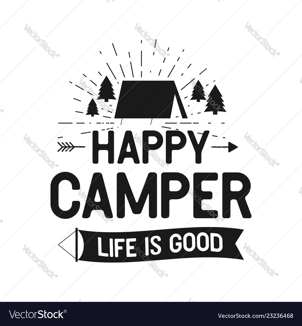 c254a04fbc3 Happy camper life is good - outdoors adventure Vector Image