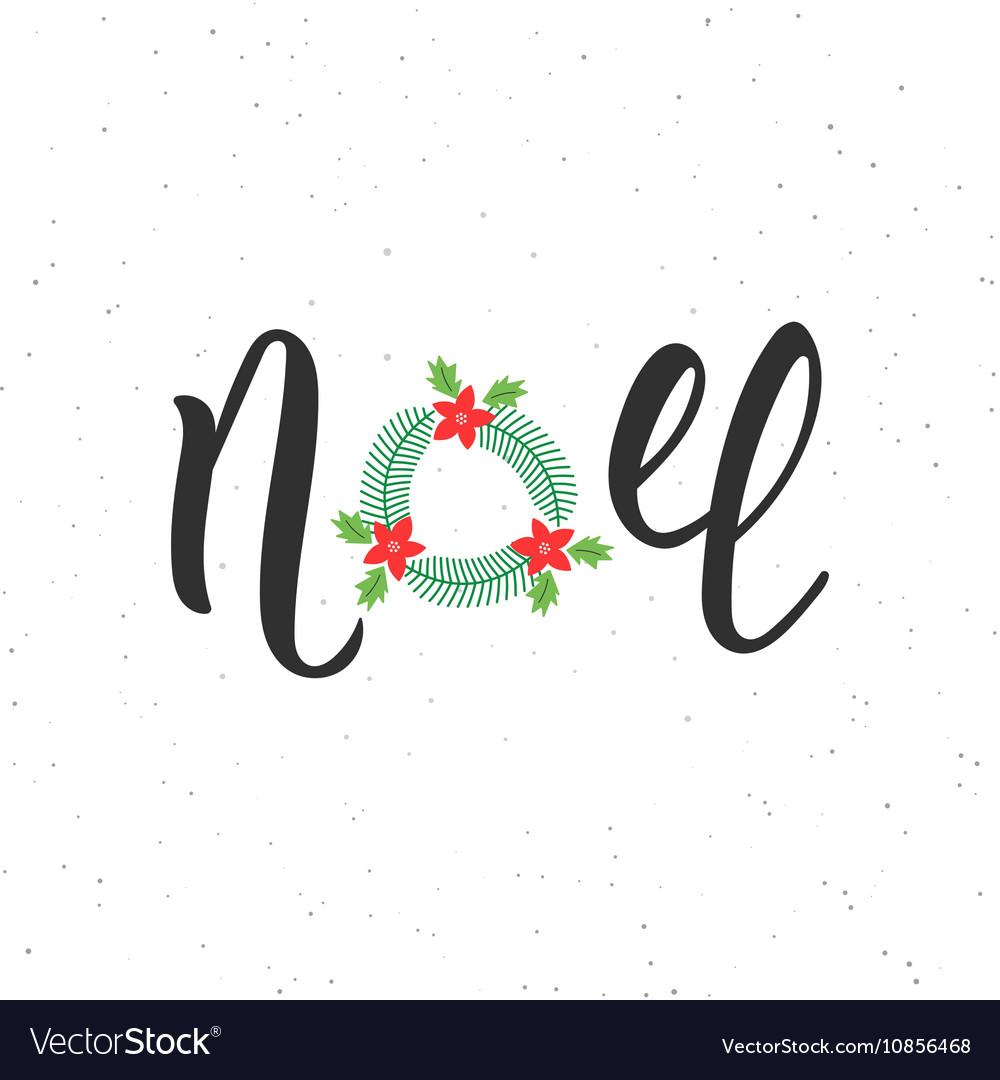 Noel hand written modern brush lettering