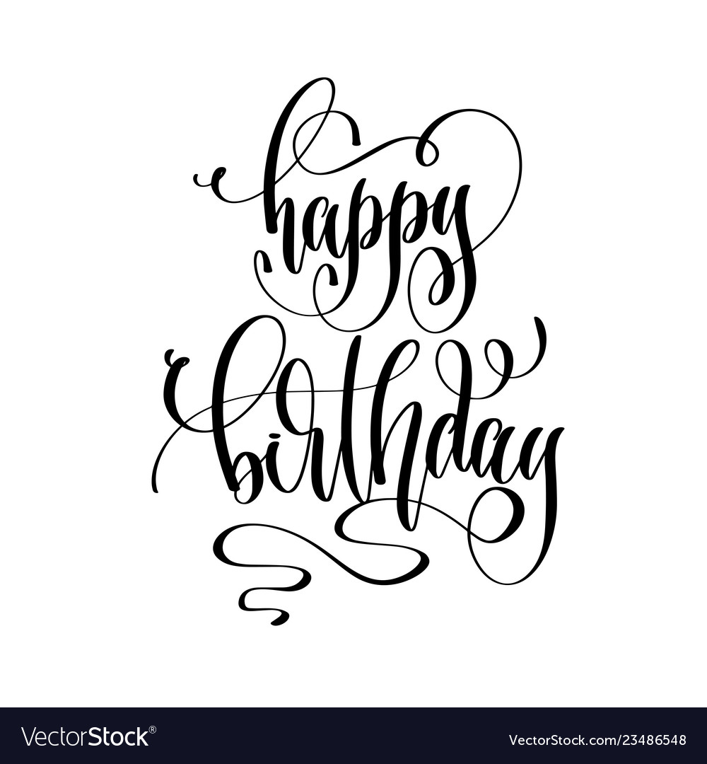 Happy birthday - hand lettering inscription text