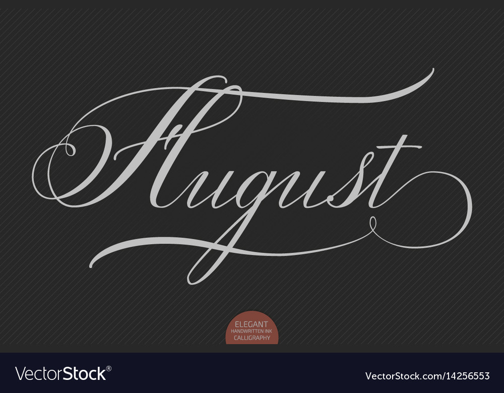 Hand drawn lettering august elegant vector image