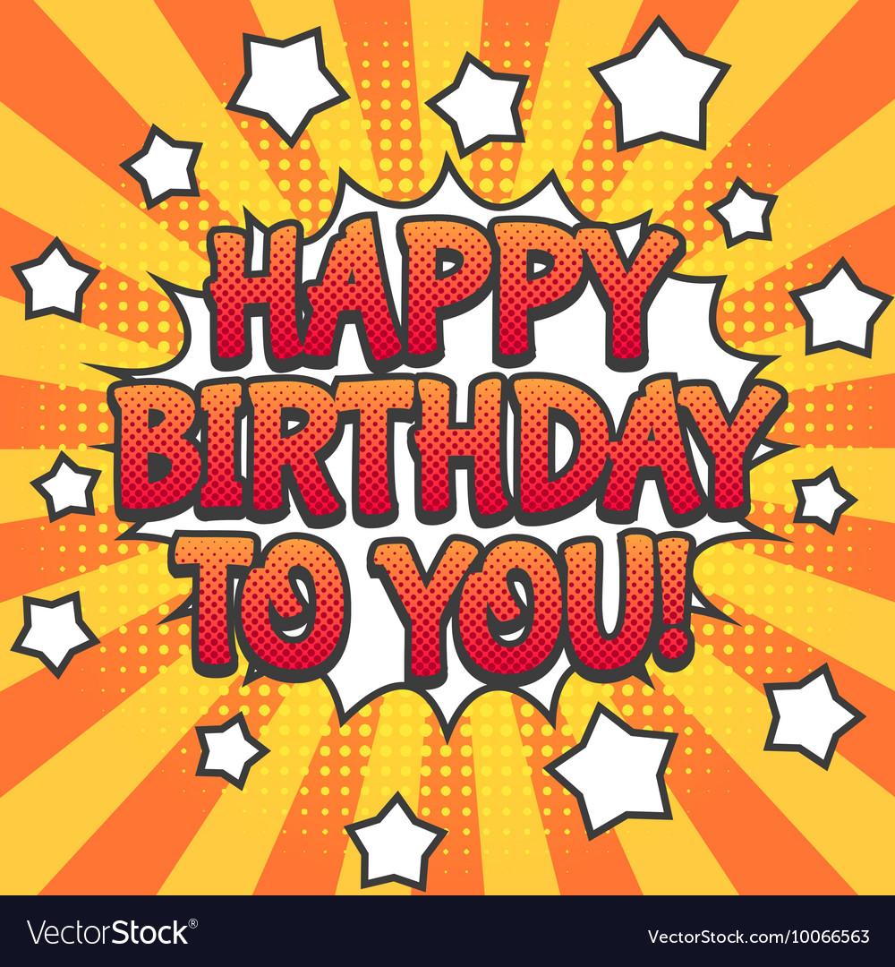 happy birthday pop Happy birthday pop art poster Royalty Free Vector Image happy birthday pop