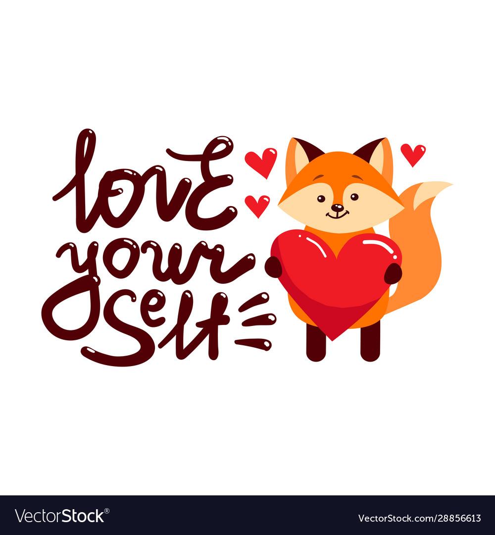 Love yourself fox heart