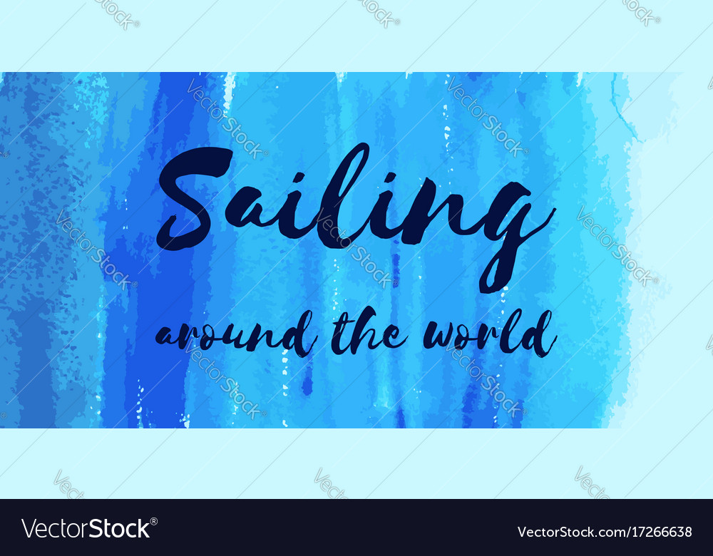Nautical lettering on blue watercolor sailing vector image