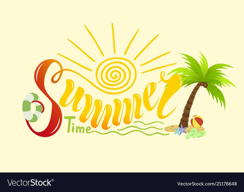 Beautiful handwritten text of summer time on a