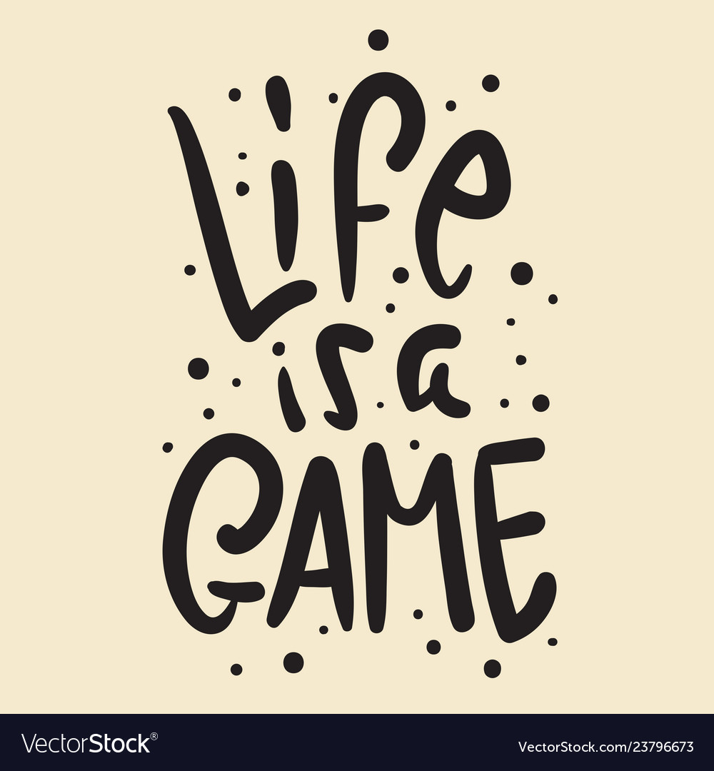 Life is a game slogan brush lettering for t shirt