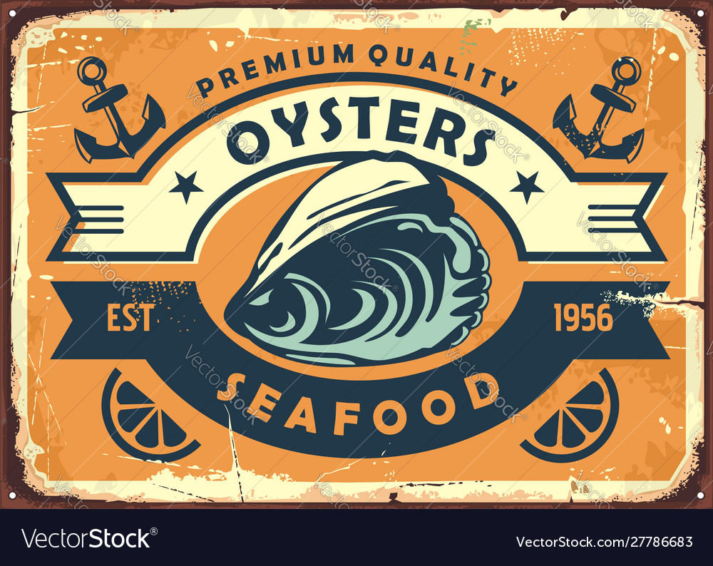 Oysters vintage sign board for seafood restaurant