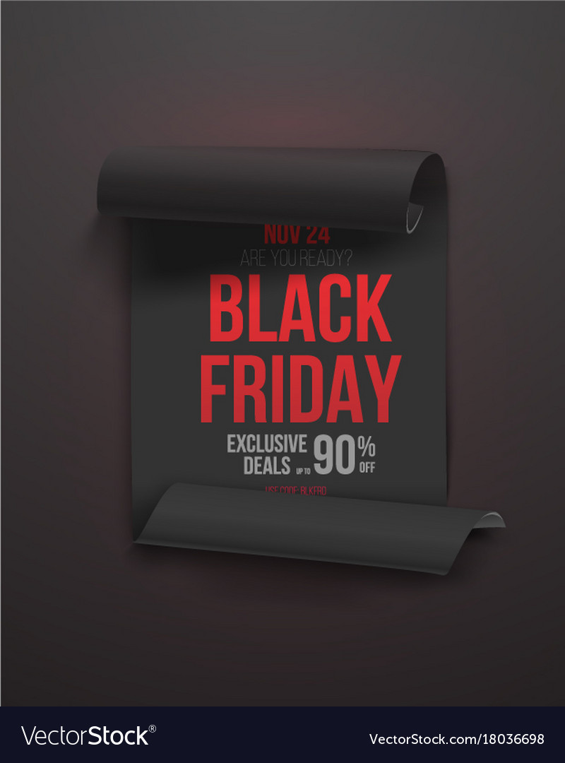 Black friday poster 3d realistic paper scroll vector image on VectorStock