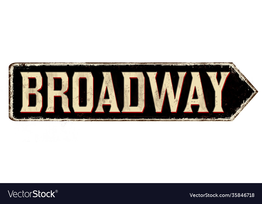 Broadway vintage rusty road sign