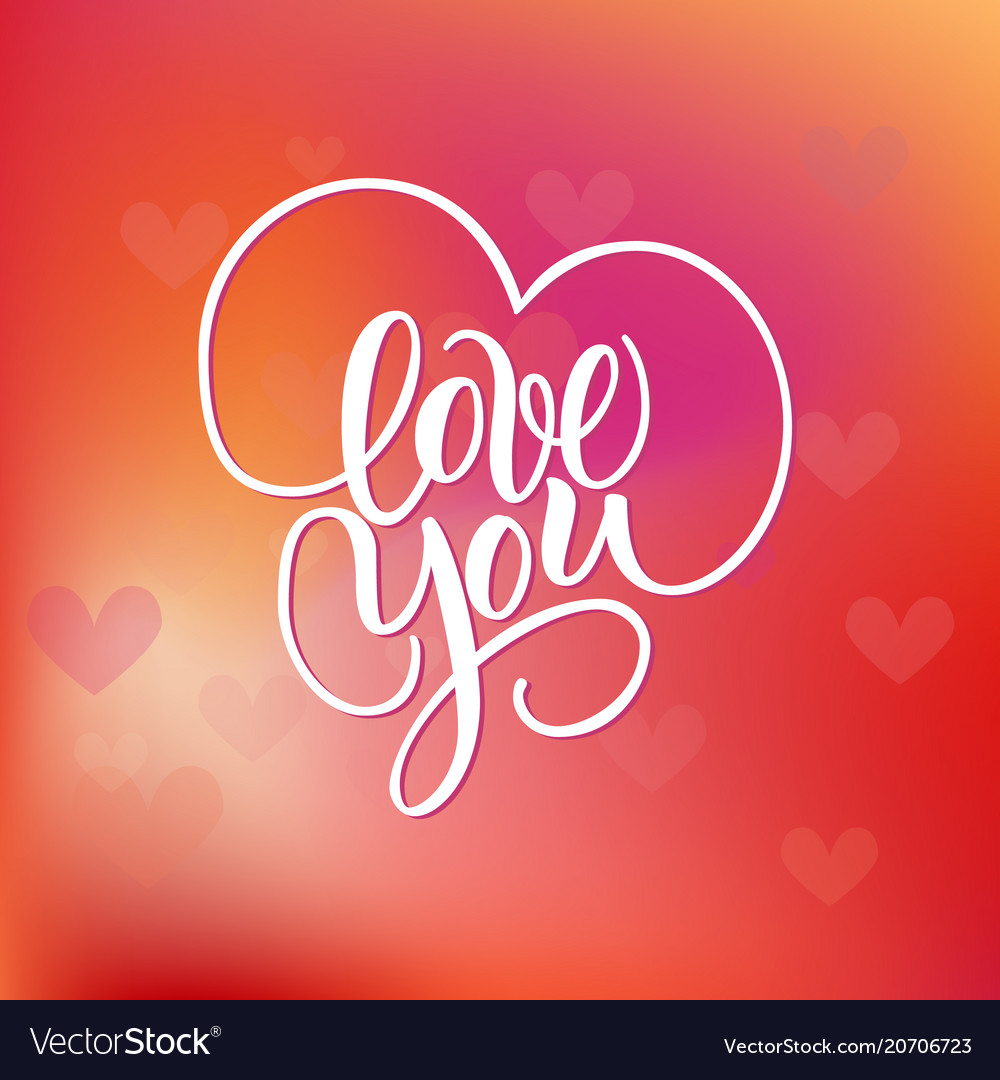 Love you hand written brush lettering with hearts
