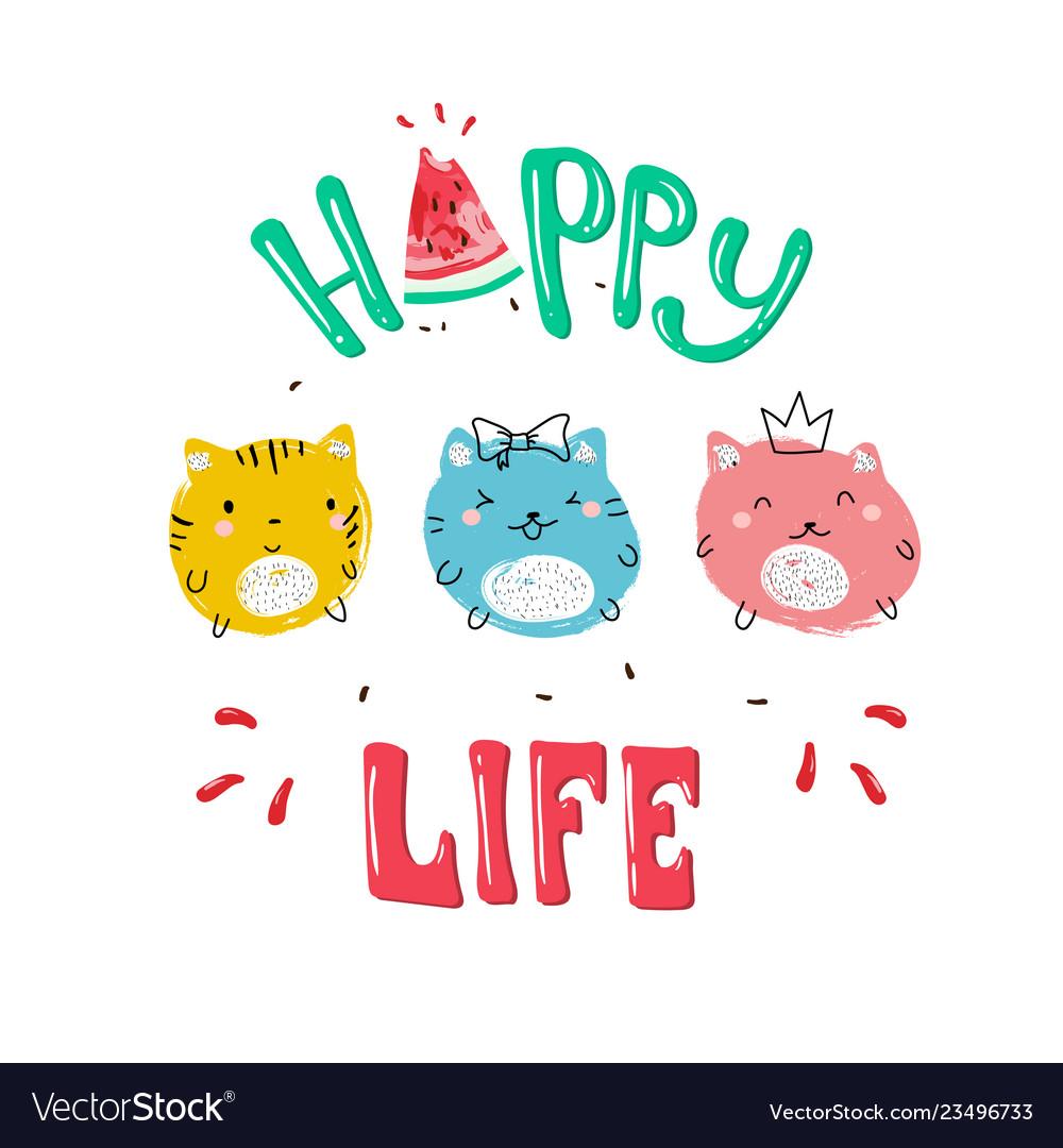 29375529de3 Happy life slogan and cat Royalty Free Vector Image