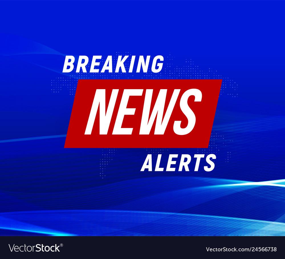 News alerts banner blue background breaking news