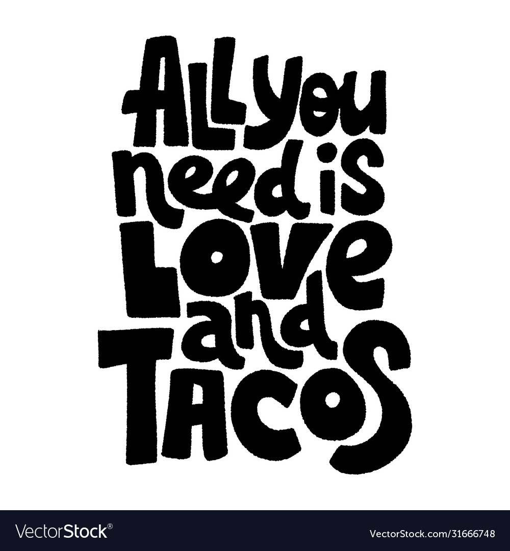 All You Need Is Love And Tacos Royalty Free Vector Image