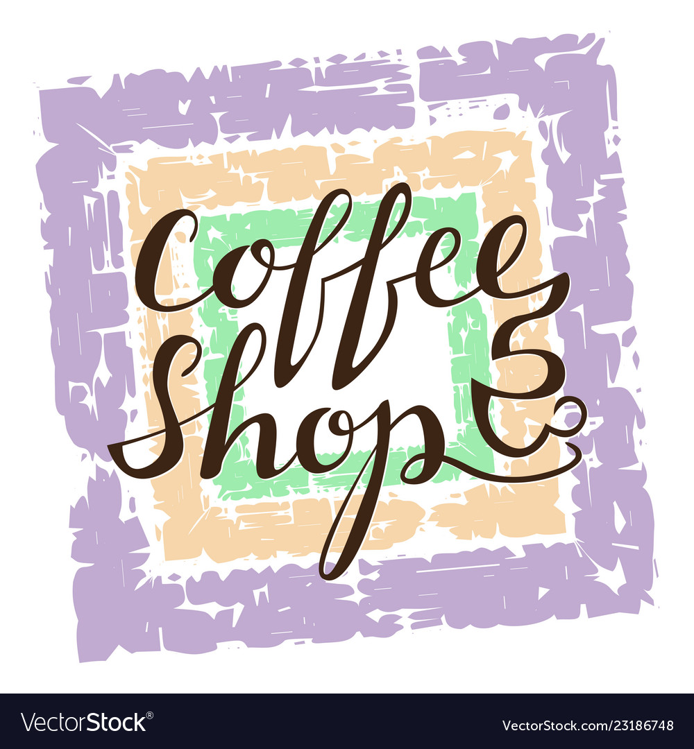 Coffee shop lettering on grunge background