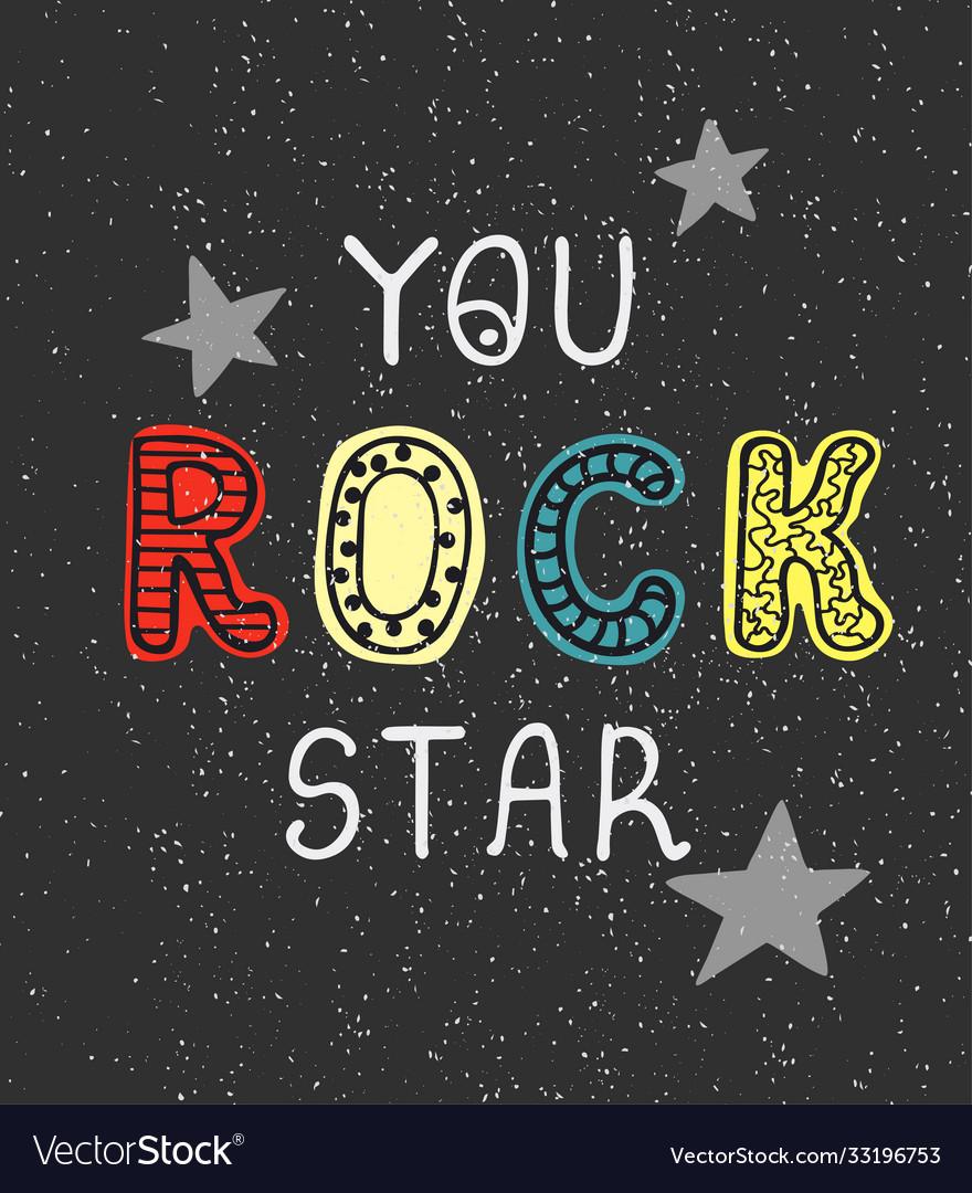 You rock star - fun hand drawn nursery poster