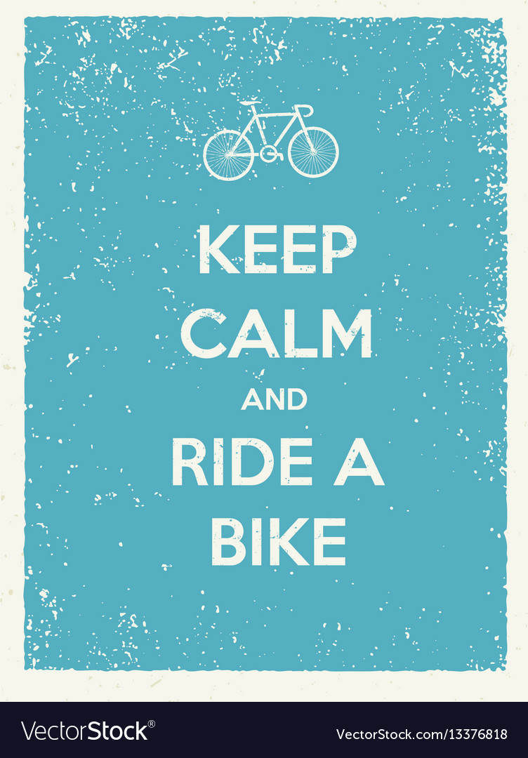 Keep calm and ride a bike creative poster concept