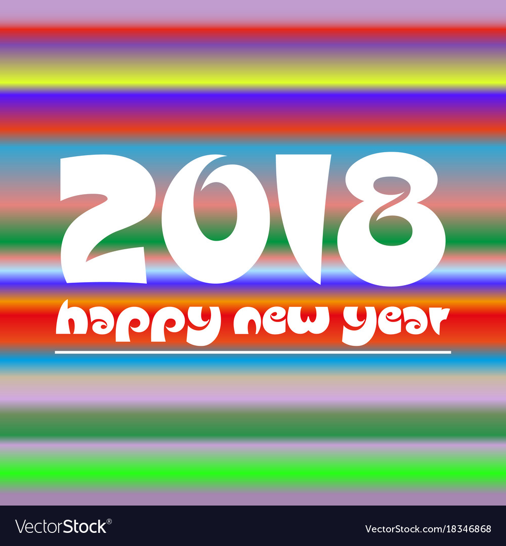 Happy new year 2018 on colorful abstract stripped