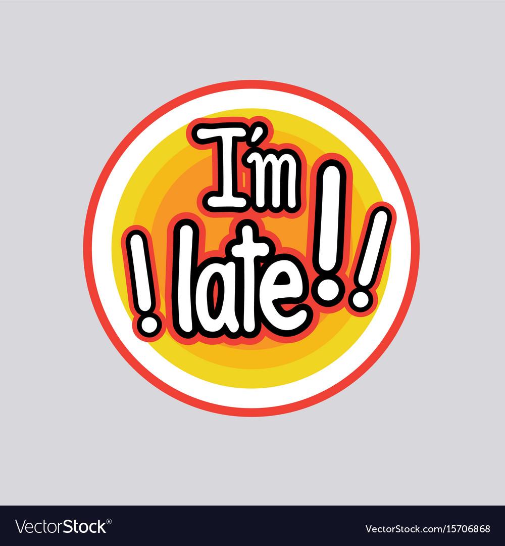 Late sticker social media network message badges