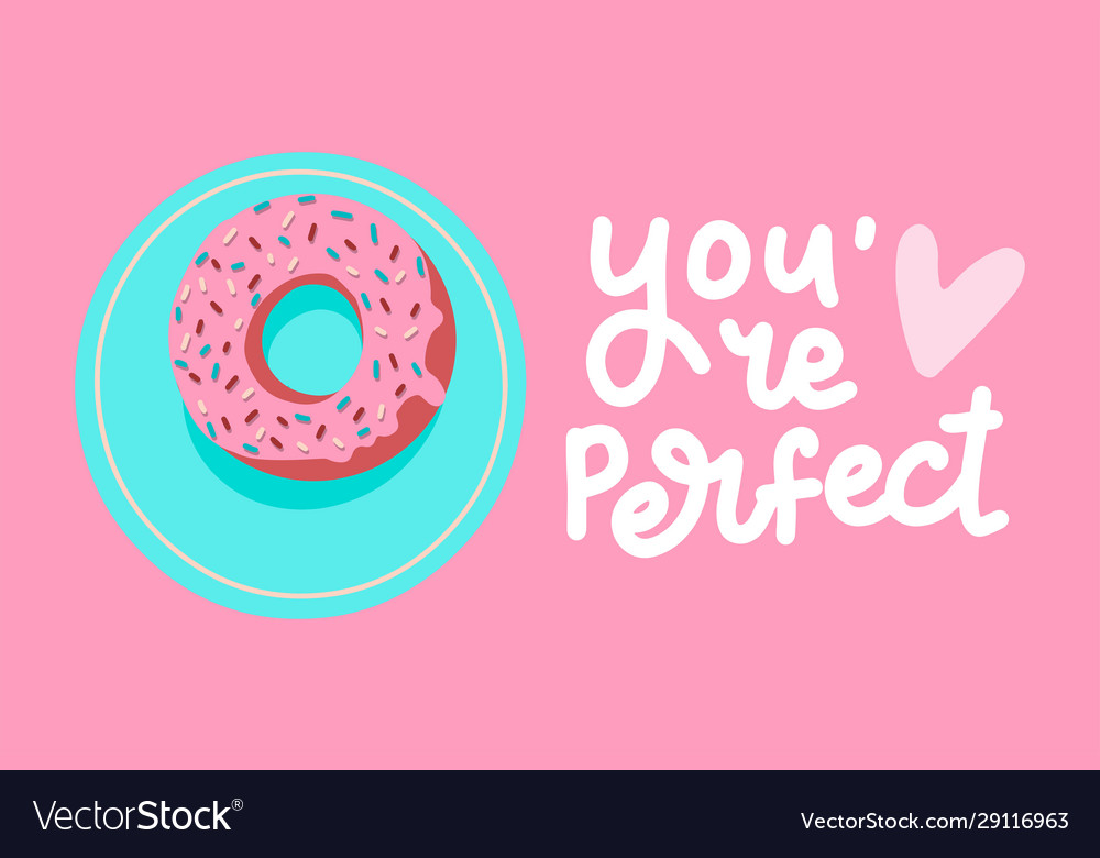 You are perfect valentine s card hand drawn donut