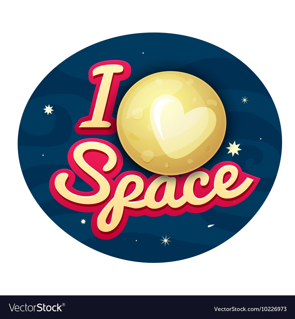 I love space