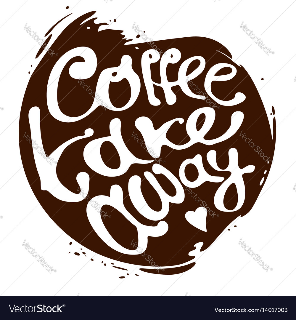 Coffee take away hand draw lettering logo in