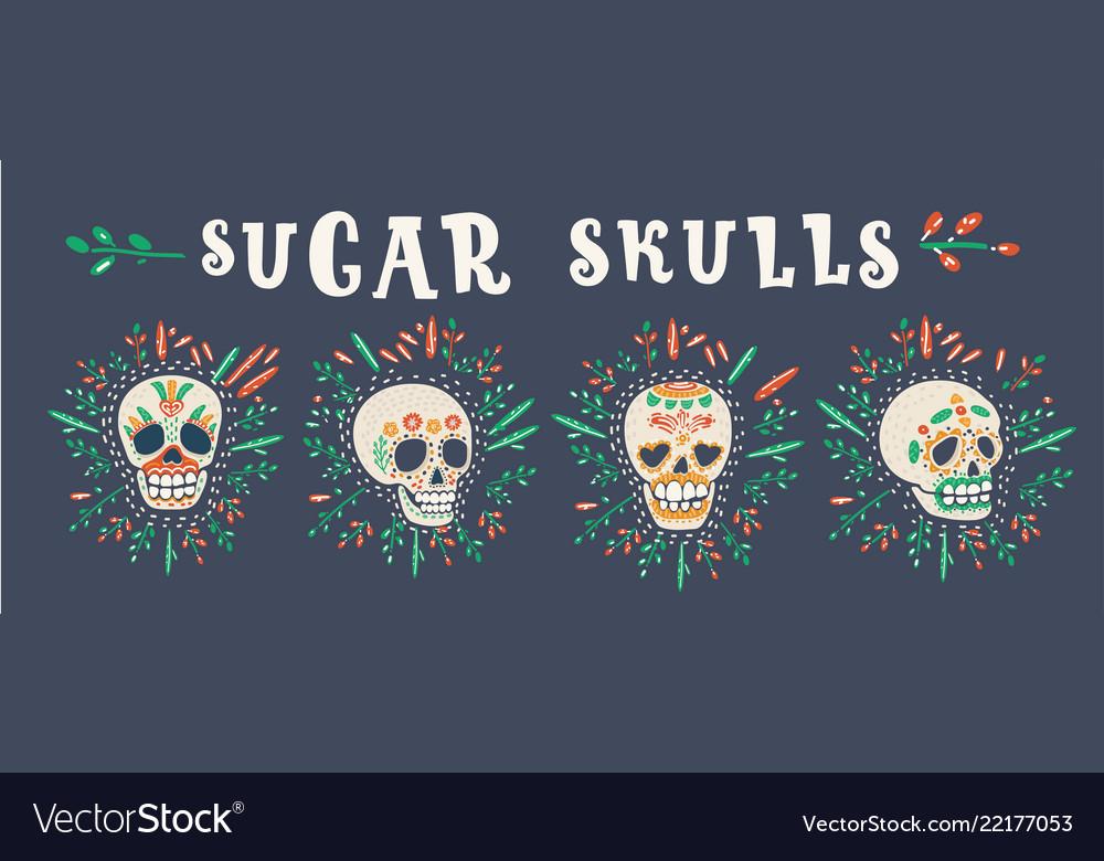 Mexican sugar skulls dia de los muertos