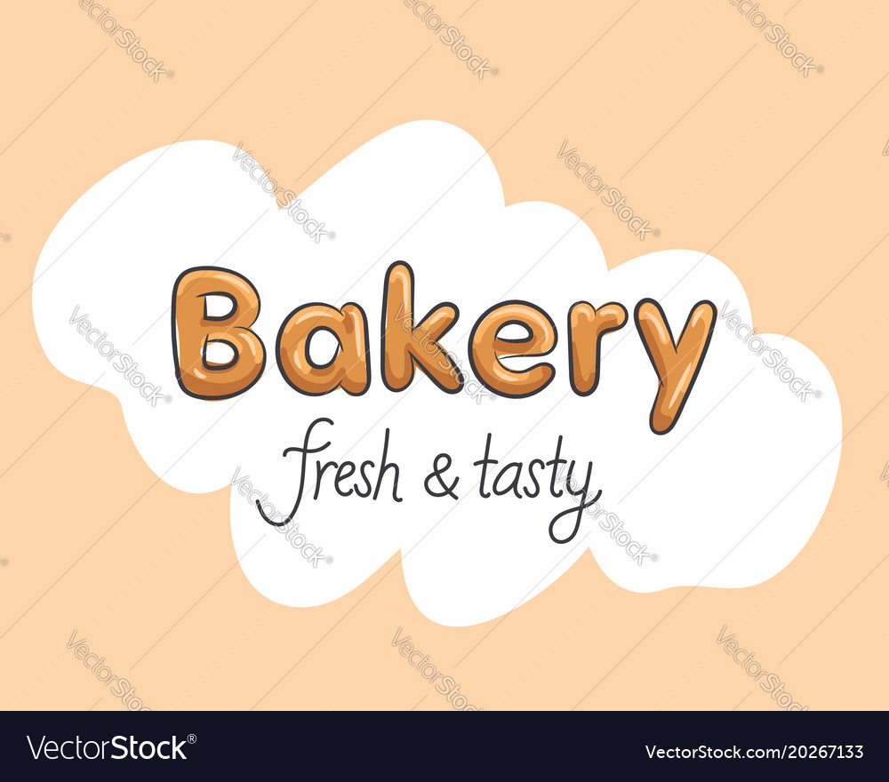 Bakery fresh and tasty handmade color lettering
