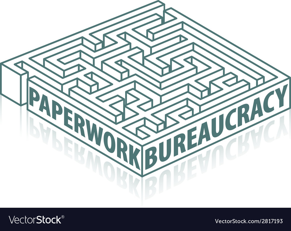 Paperwork and bureaucracy