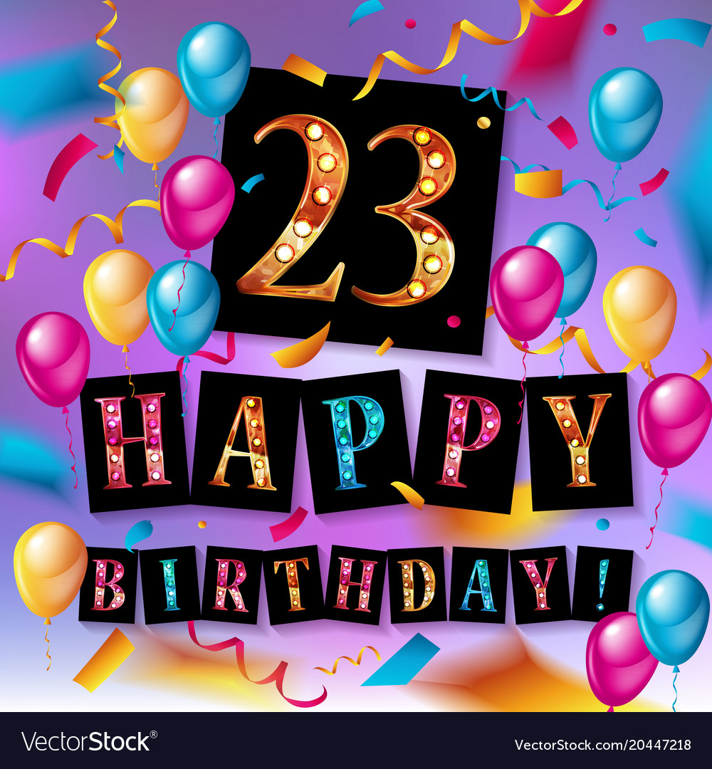 23 years celebration happy birthday greeting card vector image m4hsunfo