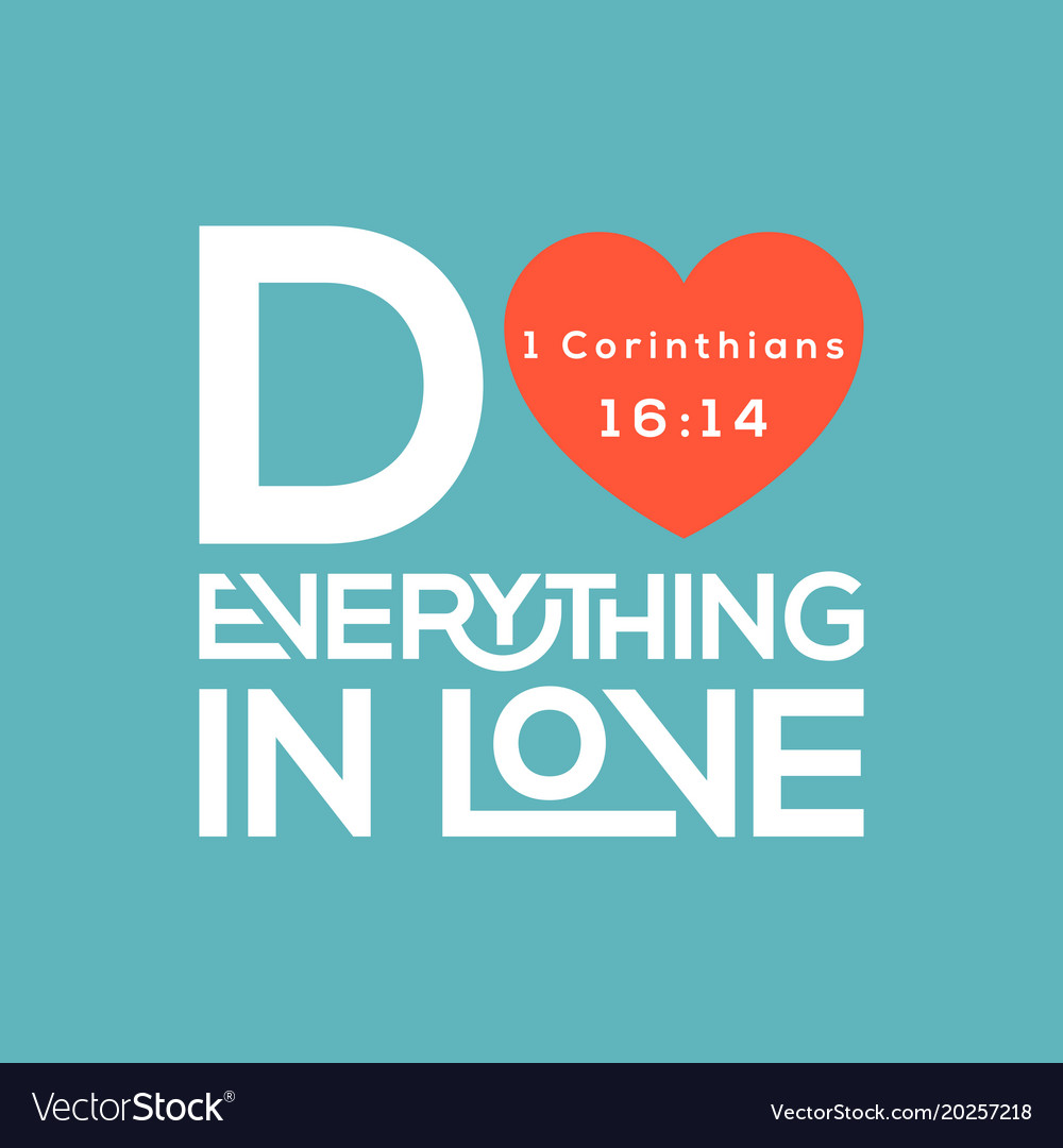 bible quote do everything in love typography vector image
